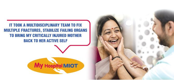 MIOT's multidisciplinary team saved a critically injured mother.